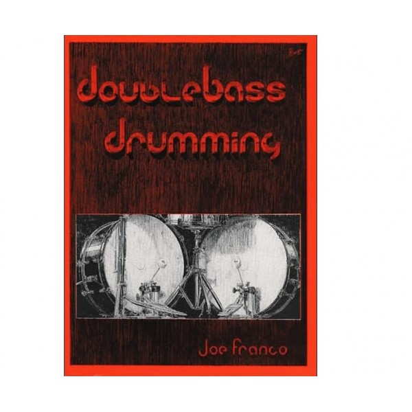 Double Bass Drumming Joe Franco