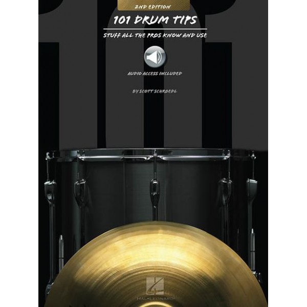 101 Drum Tips: Stuff All The Pros Know And Use