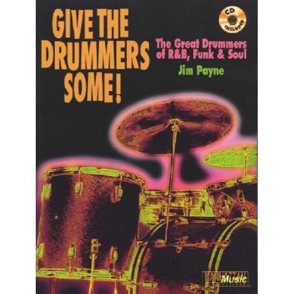 Give The Drummers Some! The Great Drummers Of R&B, Funk And Soul