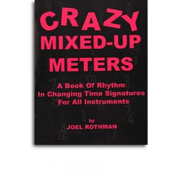 Joel Rothman: Crazy Mixed-Up Meters