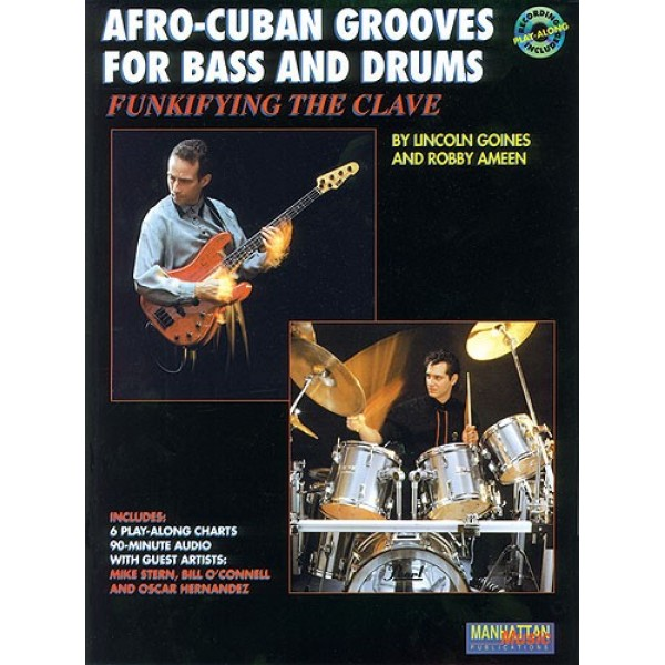 Afro-Cuban Grooves For Bass And Drums: Funkifying The Clave: Book/Cd