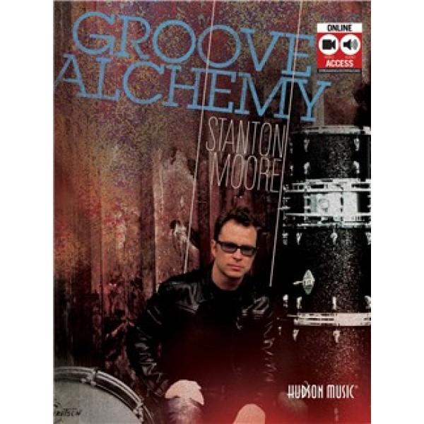 Stanton Moore: Groove Alchemy