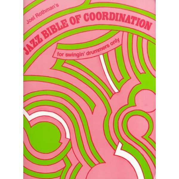 Jazz Bible Of Coordination (For Swingin' Drummers Only)