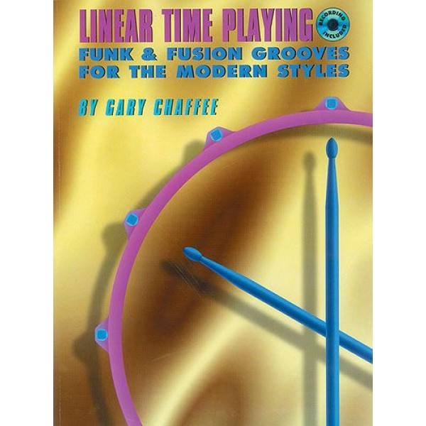 Gary Chaffee: Linear Time Playing Drums: Book/CD