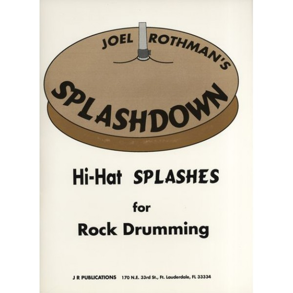 Splashdown - Hi-Hat Splashes For Rock Drumming Joel Rothman