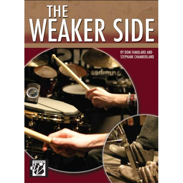 The weaker side by Dom Famularo-Stephane Chamberland