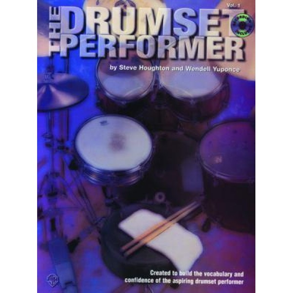 The Drumset Performer: Volume One
